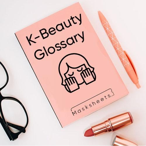 K-Beauty Glossary: A Guide to Korean Skincare Terms - M Tips 73