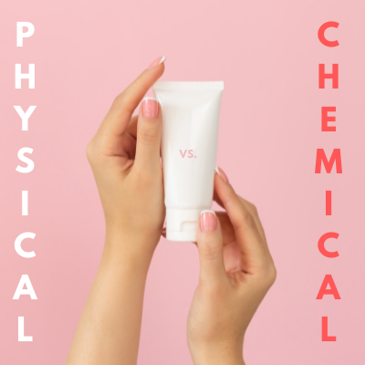 Physical vs Chemical Sunscreens