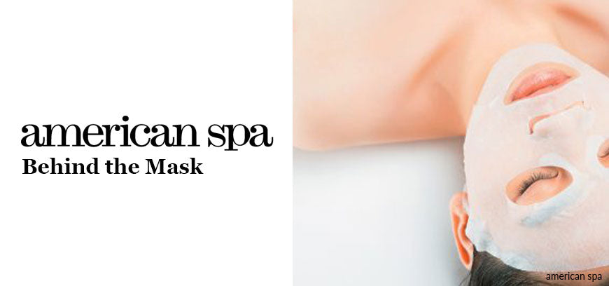Behind the Mask - American Spa