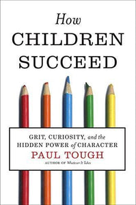 How Children Succeed: Grit, Curiosity, and the Hidden Power of Character paulabestdeals.myshopify.com