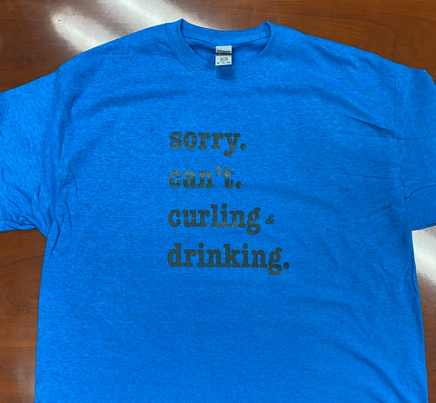 Sorry Can't T shirt