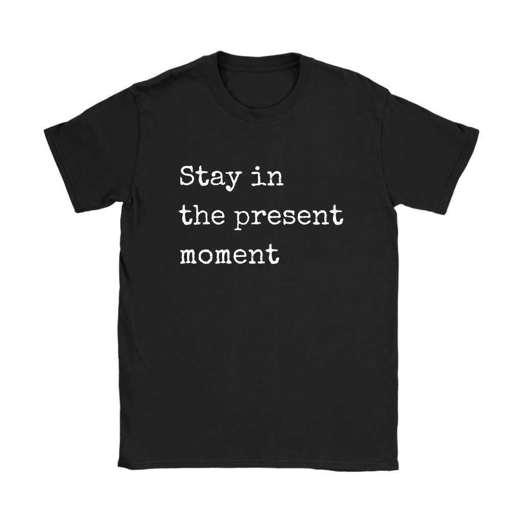 Stay in The Present Moment Relaxed Tee