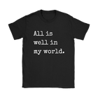 All is Well in My World Relaxed Tee