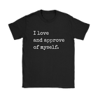 I Love and Approve of Myself Relaxed Tee