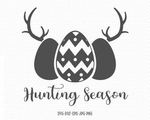 Hunting Season SVG, Easter Egg season svg, Easter Svg, easter hunting svg, CriCut Files svg jpg png dxf Silhouette cameo