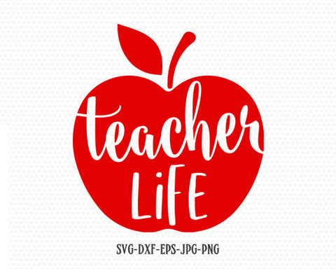 Teacher life svg file, apple svg,  Back to School svg,Teacher shirt svg,Teacher Svg, School Svg,for CriCut Silhouette cameo svg jpg png dxf