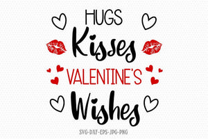 Hugs kisses valentines wishes svg, valentines day svg, Love svg, valentine svg, valentines svg, svg for CriCut silhouette, svg jpg png dxf