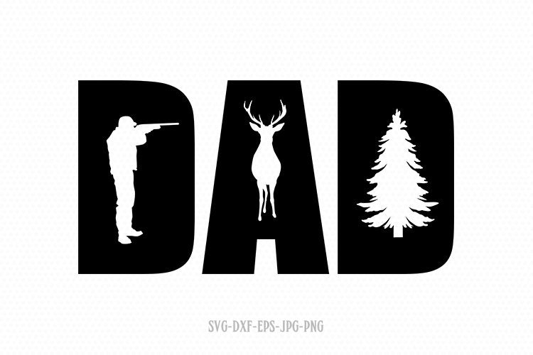 Hunting Dad SVG, fathers day svg, dad svg, father's day svg, papa svg, daddy svg, svg file for cricut and silhouette ,jpg png dxf eps