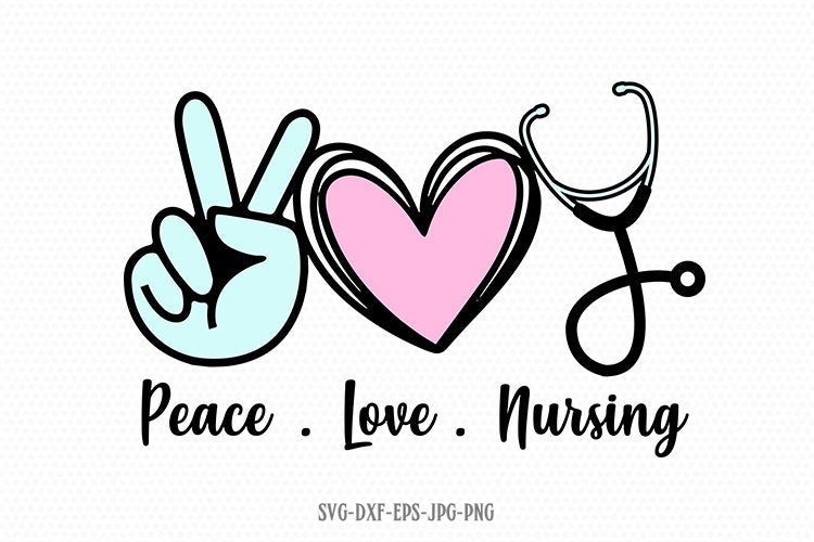Peace Love Nursing svg, Nursing svg, Peace Love SVG, Hand Peace Sign SVG, Hand Drawn Heart Svg, svg for Cricut Silhouette png jpg dxf