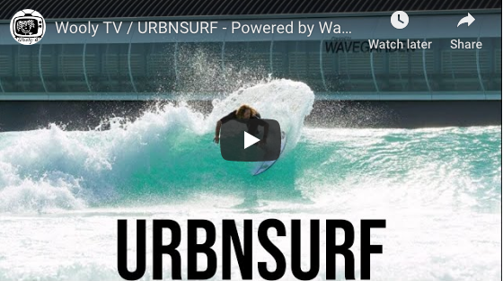 WOOLY TV / URBNSURF - POWERED BY WAVEGARDEN AND SURF RANCH REVIEW BY IAN 'WOOLY' MACPHERSON