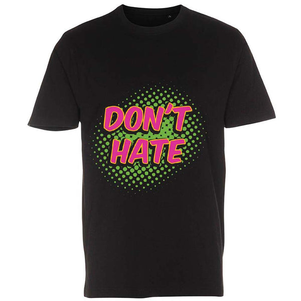 Don´t Hate - T-Shirt