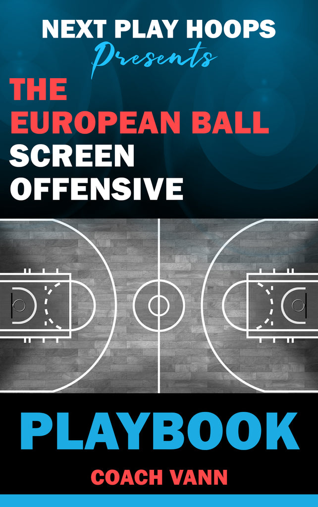 The Euro Ball Screen Offensive Playbook - Next Play Hoops
