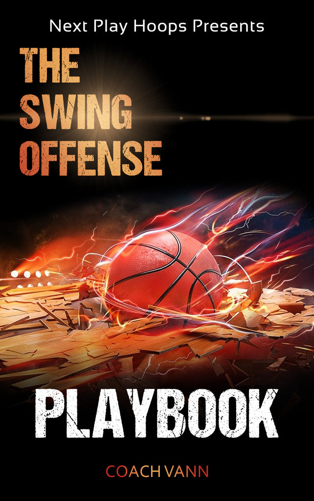 The Swing Offense Playbook - Next Play Hoops