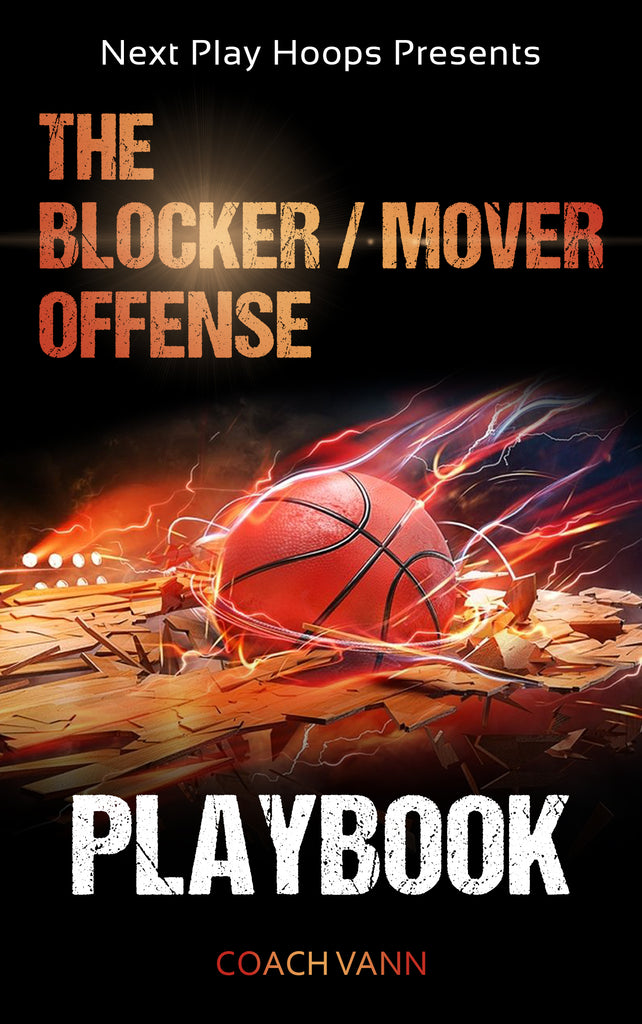 The Blocker/Mover Offense Playbook - Next Play Hoops