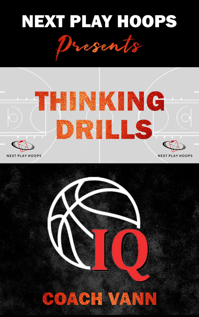 Thinking Drills - Next Play Hoops