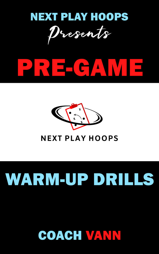 Pre-Game Warm-Up Drills - Next Play Hoops