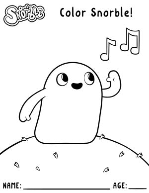 """Photo contains a black and white drawing of a small character with stubby arms and a tubular body. The character is singing and has one hand raised toward their mouth. Above the character, there is text that says """"Snorble"""" and """"Color Snorble!"""". Below the character, there is text that says """"Name:; with a thin black line and then text that says """"Age:"""" with another thin black line."""