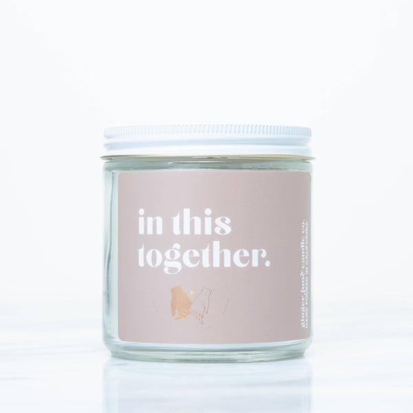 In This Together • Non Toxic Soy Candle