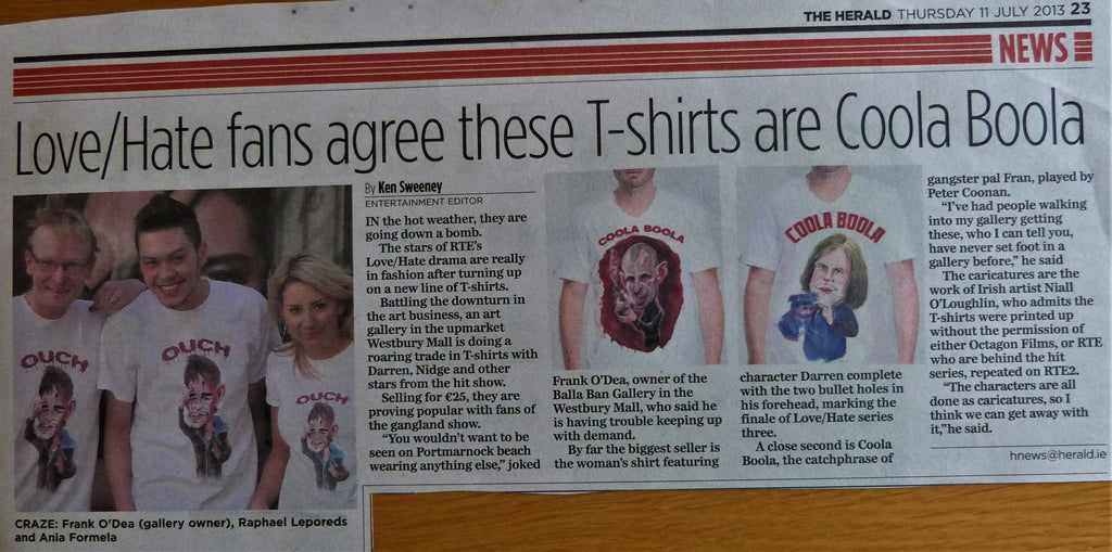 "2013: ""LOVE/HATE FANS AGREE THESE T-SHIRTS ARE COOLA BOOLA"". The Herald. 11th July, 2013"