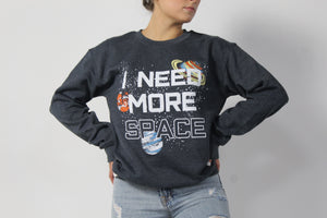 I Need More Space Crew Neck