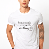 Some people are worth melting for - Casual 160Gsm Round Neck T Shirts