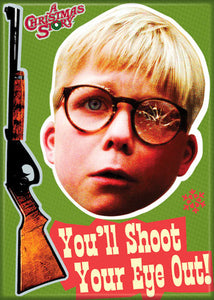 Christmas Story - You'll Shoot Your Eye Out - Magnet