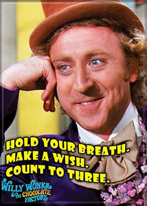 Willy Wonka - Hold Your Breath - Magnet