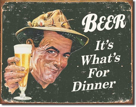Beer For Dinner - Tin Sign