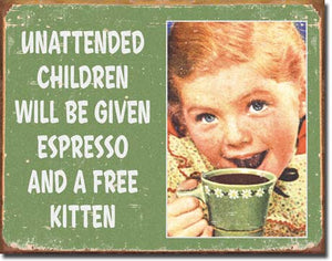Unattended Children - Tin Sign