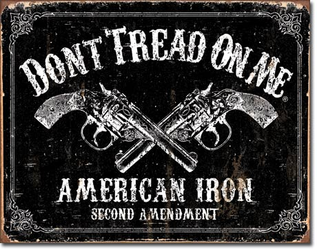 Don't Tread on Me - American Iron - Tin Sign