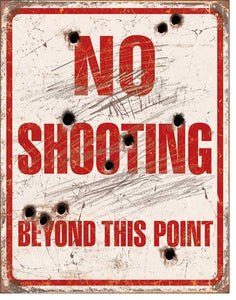 No Shooting Beyond This Point - Tin Sign