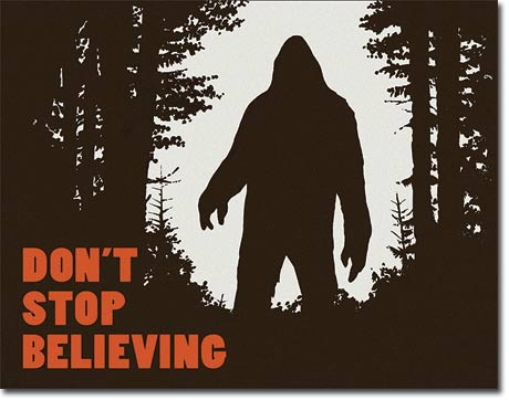 Sasquatch - Don't Stop Believing - Tin Sign