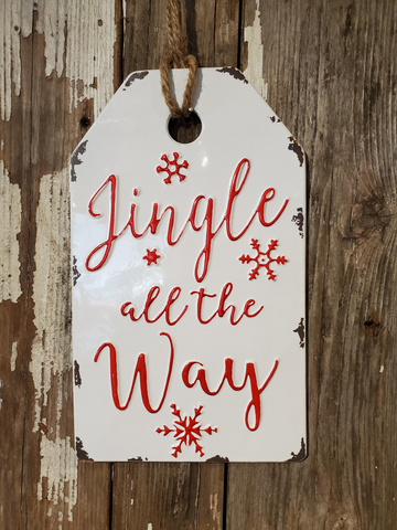 Jingle All the Way - Metal Sign - Gift Tag - Christmas Decor