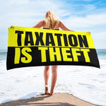 Taxation Is Theft Beach Towel