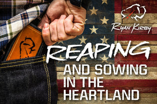 Reaping & Sowing in the Heartland