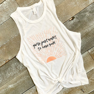 girls just want to have sun muscle tank