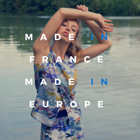MADE IN FRANCE - MADE IN EUROPE