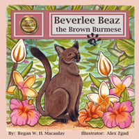 Beverlee Beaz the Brown Burmese Picture Book
