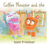 The Coffee Monster and the Land of Coffee - Paperback
