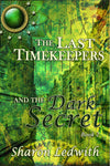The Last Timekeepers and the Dark Secret (paperback) - Mirror World Publishing