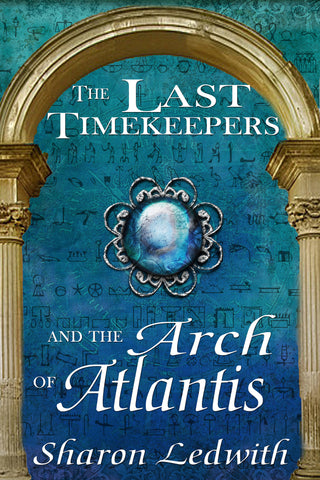 The Last Timekeepers and the Arch of Atlantis (Paperback)