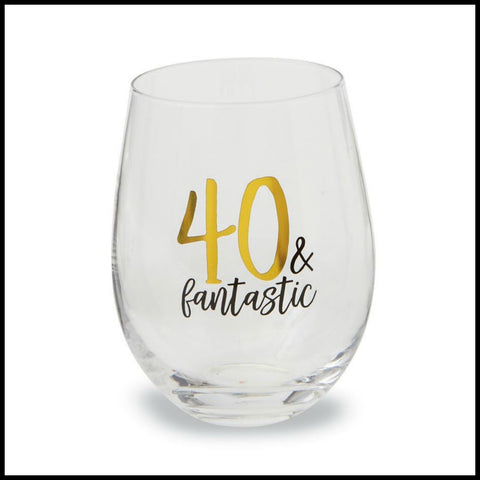 """40 & Fantastic "" Stemless Glass by Mud Pie"