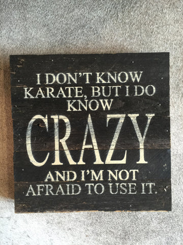 I know Crazy Sign