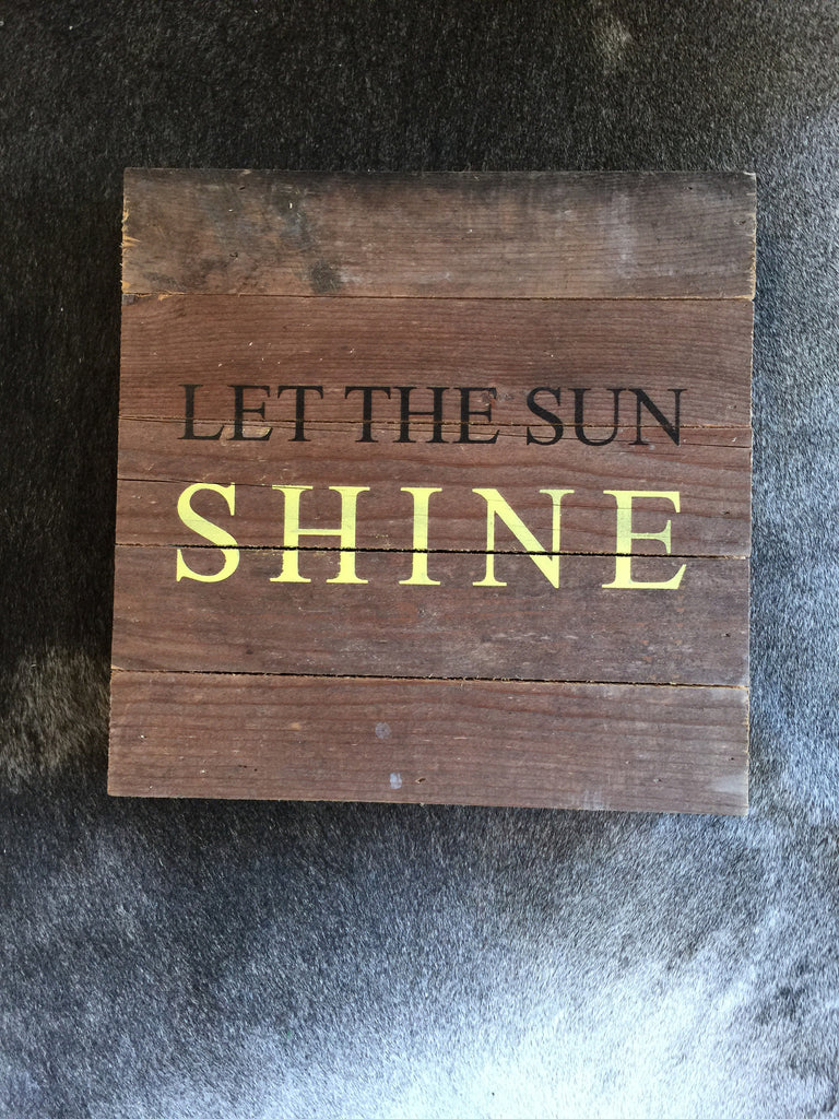 Let the Sun Shine 10x10 Sign