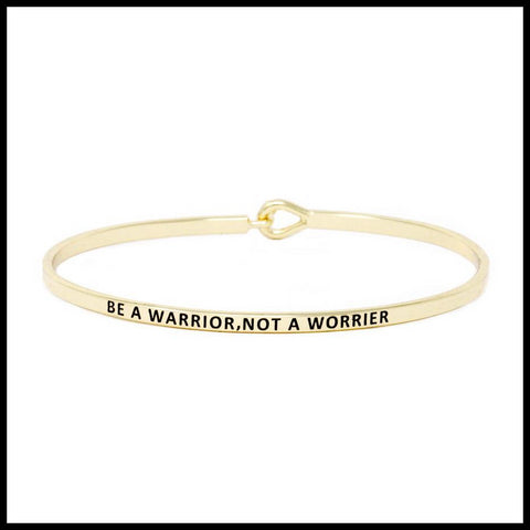 """Be a Warrior, Not a Worrier"" Message Bracelet"