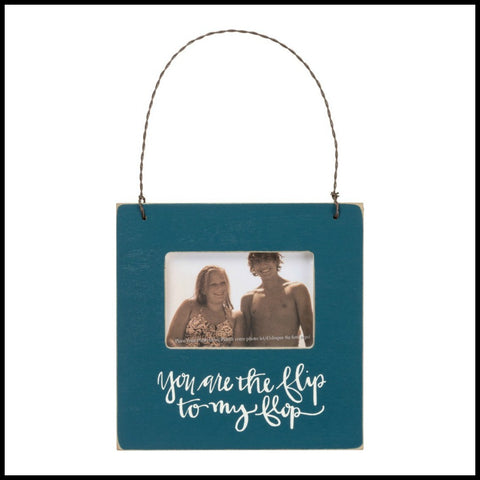 """You are the Flip to my Flop"" Mini Frame"