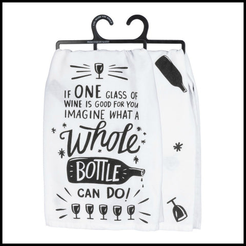 """If One Glass Wine...Whole Bottle"" Towel"