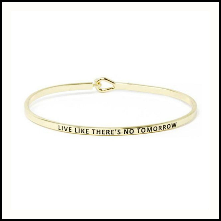 """Live Like There's No Tomorrow"" Message Bracelet"