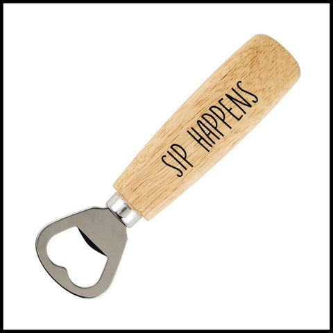 """Sip"" Happens Bottle Opener"