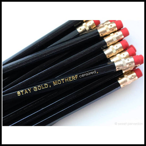 Sweet Perversion - Stay Gold, Motherf***er Pencil